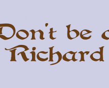 Don&#039;t be a Richard T-Shirt