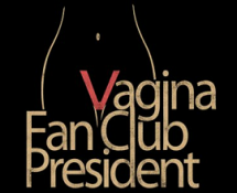 vagina-fan-club-president