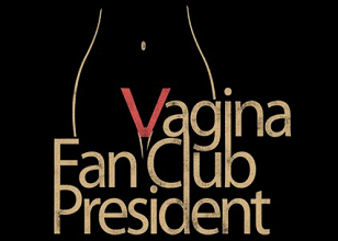 Vagina Fan Club President T shirt