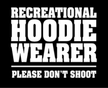 recreational-hoodie-wearer-please-dont-shoot